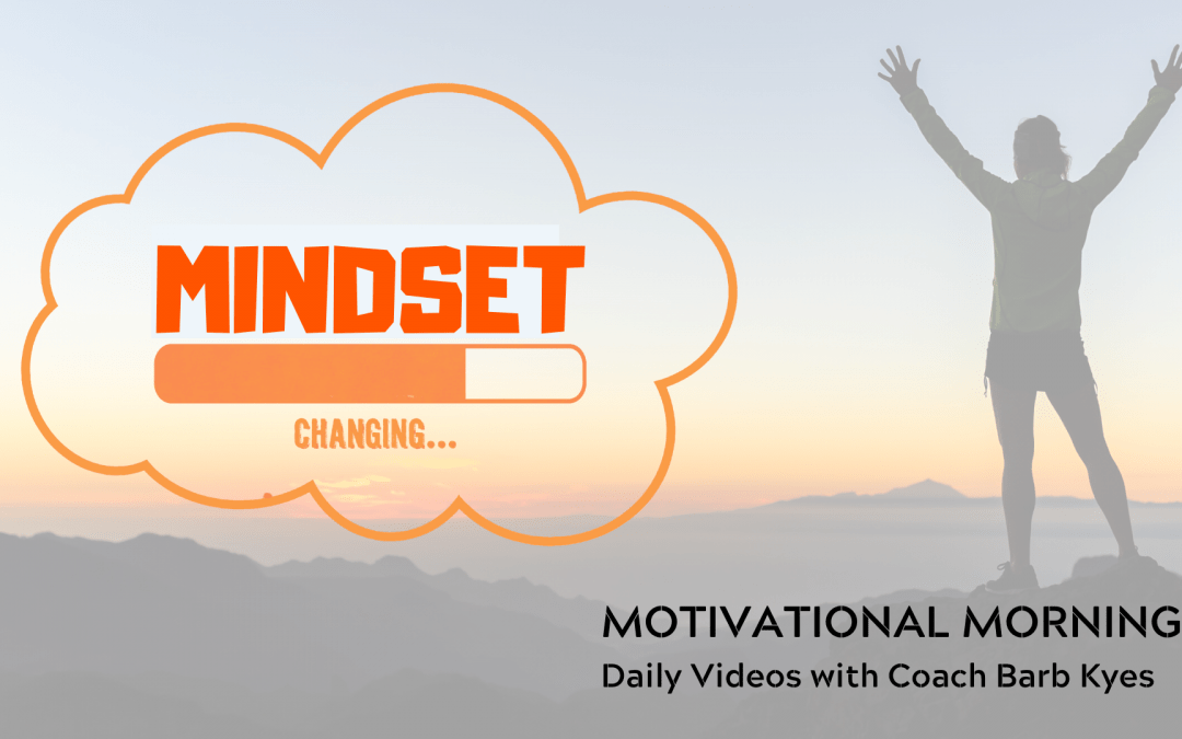 Motivational Morning Video Segments with Barb Kyes